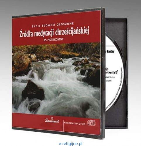 Źródła medytacji chrześcijańskiej - ks. Piotr Kontny (CD-MP3