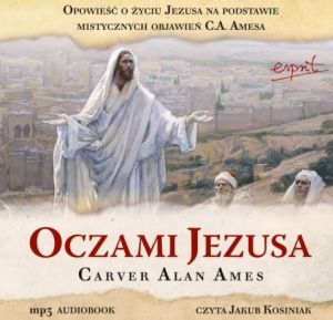Oczami Jezusa - audiobook - Carver Alan Ames (płyta CD MP3)