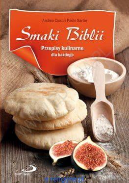 Smaki Biblii Przepisy Kulinarne Dla Każdego Andrea Ciucci Paolo Sartor