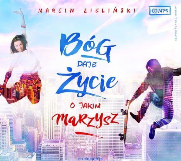 6d076bdfff Wydawnictwo Odnowy w Duchu Świętym  Bóg daje życie o jakim marzysz - Marcin  Zieliński (
