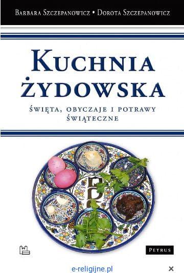 Kuchnia żydowska Barbara Szczepanowicz Dorota Szczepanowicz