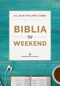 Biblia w weekend - ks. Jean-Philippe Fabre
