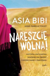 Asia Bibi. Nareszcie wolna! - Anne-Isabelle Tollet