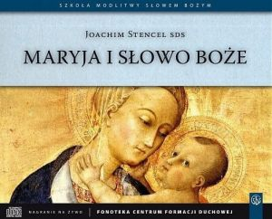 Maryja i Słowo Boże - ks. Joachim Stencel SDS MP3