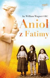 Anioł z Fatimy - ks. William Wagner